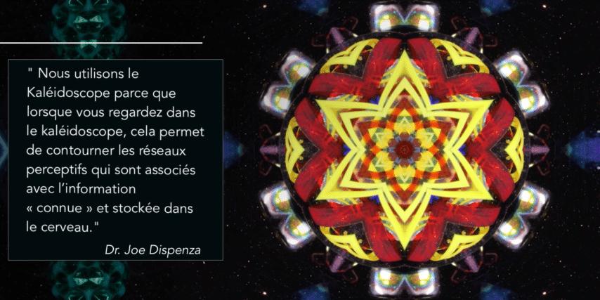 Le Kaléidoscope, pourquoi l'utilisons nous ? – Joe Dispenza