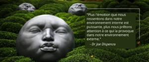 Les émotions ne sont pas vos ennemies – 1ère partie – Dr. Joe Dispenza