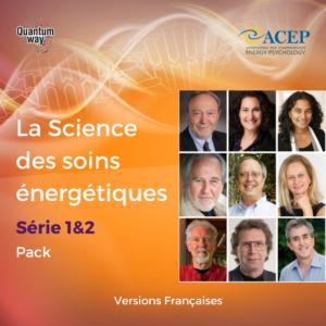 La Science des Soins energétiques – Séries 1 & 2 (30 heures)- Versions françaises