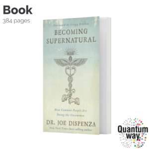 Becoming Supernatural – Joe Dispenza