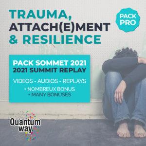 Sommet Trauma, Attachement & Résilience – Pack Pro
