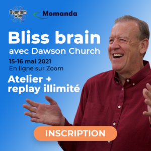 "Atelier ""Bliss Brain"" avec Dawson Church – Replay illimité"