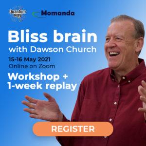 """""""Bliss Brain"""" workshop with Dawson Church + 1-week replay"""