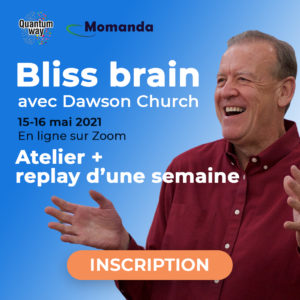 "Atelier ""Bliss Brain"" avec Dawson Church + Replay d'une semaine"