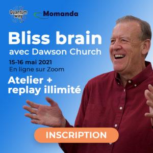 "Atelier ""Bliss Brain"" avec Dawson Church + Replay illimité"