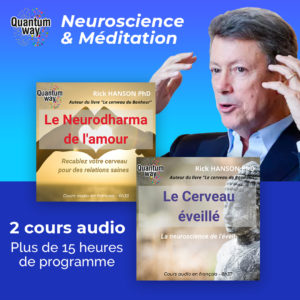 Pack Rick Hanson : Le Cerveau éveillé + Le Neurodharma de l'amour