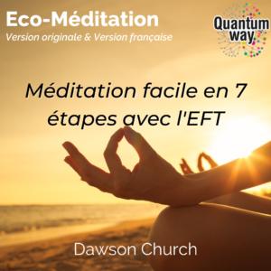 Écoméditation – La méditation guidée de Dawson Church en Français et en Anglais