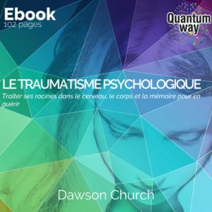 Le Traumatisme psychologique – Dawson Church – E-book