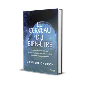 Le Cerveau du Bien-Être (Bliss Brain) – Dawson Church