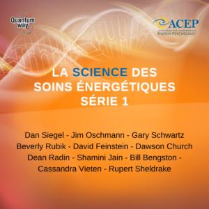 La Science des soins énergétiques – Série 1