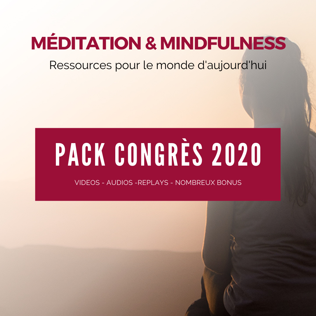 "CONGRÈS VIRTUEL 2020 - ""Méditation & Mindfulness"" - pack"