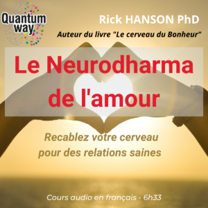 Rick Hanson – Le Neurodharma de l'Amour – Audio-book