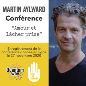 """Martin Aylward – """"Amour et lâcher prise"""" – Conférence 1h30"""