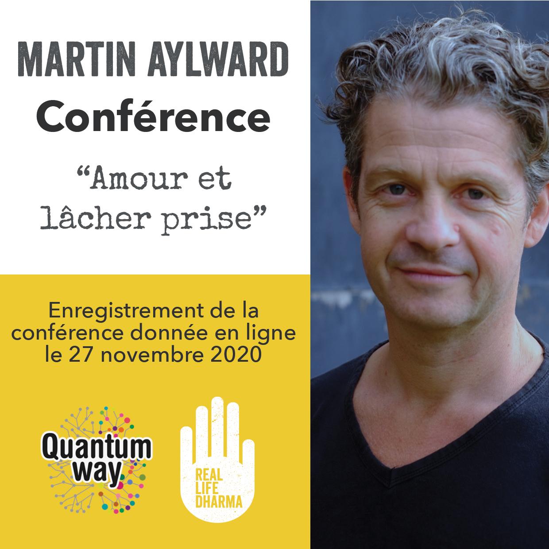 """Martin Aylward - """"Amour et lâcher prise"""" - Conférence 1h30"""