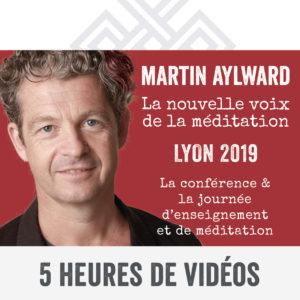 Martin Aylward – La nouvelle voix de la Méditation – Lyon 2019